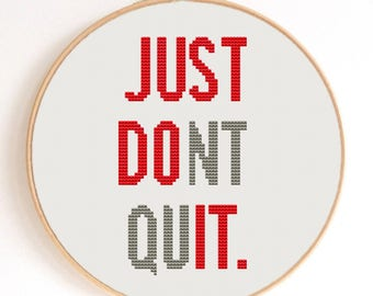 Just Do It / Just Don't Quit inspiration Quote Counted Cross Stitch Pattern PDF