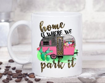 Home Is Where You Park It Mug//Glampers Coffee Mug//Camping Mug//Funny Coffee Mugs//Vintage Camper Mug