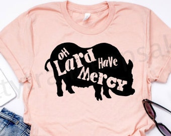 Farm t-shirt, Women's Tee, Oh Lard Have Mercy T-Shirt, Pig Shirt , Funny Tee, Graphic Tee, Trendy Shirt, Women's Apparel