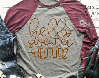 Womens Fall Shirt/Hello Sweater Weather Shirt/Hello Fall Tee/Fall Raglan/Fall Shirts/Autumn Shirt