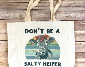 Don't Be A Salty Heifer, Cow Bag, Mom Gift, Tote Bag, Funny Tote, Cowgirl, Farm Tote