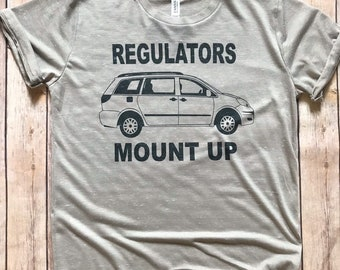 Funny Mom Tee | Mom Shirt | Regulators Mount Up Shirt | 90s Rap Tee | Funny Womens Shirt | Minivan Tee | Gift for Her