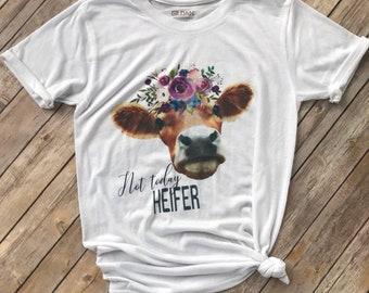 Not Today Heifer Tee | Cow Shirt | Farm Shirt | Country Shirt | Funny Cow Shirt | Heifer Shirt | Funny Mom Tee