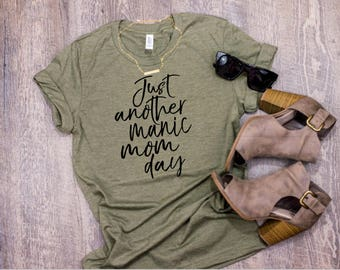 Just Another Manic Mom Day T-shirt, Funny Mom Shirt, Bella Canvas Shirt, Graphic Shirt, Mothers Day Shirt, Gift for Mom, New Mom Gift