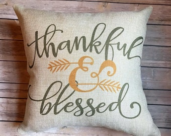 Thankful and Blessed Pillow, New Home Decor, Home Pillow, Faux Burlap Pillow, Farmhouse Decor, Rustic Decor, Fall Decor, Rustic Home Decor