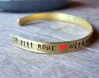 Inspirational Quote Cuff Bracelet - So Fill Your Heart With What's Important and be Done With All the Rest - Brass Cuff Bracelet