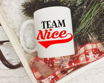 Team Nice Coffee Mug/Funny Christmas Coffee Mug/Christmas Mug/Holiday Coffee Mug/Coffee Gift/Christmas Coffee Cup