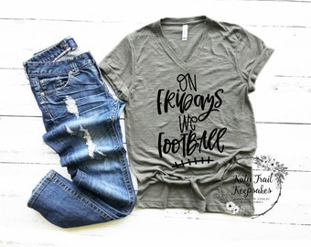 Football Mom Tee | Women's Fall Shirt | Women's Football Tee | On Fridays We Football | Funny Mom Shirt | Football Shirt