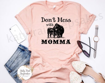 Mom t-shirt, Cow Tee, Women's Tee, Dont Mess With Momma T-Shirt, Mama Shirt , Funny Tee, Graphic Tee, Trendy Shirt, Women's Apparel