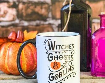 Witches Ghosts and Goblins Mug - Coffee Mug - Halloween Mug - Holiday Mug - Gift For Her - Coffee Mug for Mom