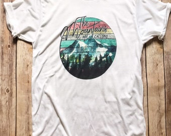 The Mountains Are Calling, Women's T-shirt, Graphic Shirt, Summer Shirt, Mom Gift, Mothers Day