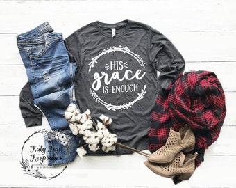 His Grace is Enough Tee | Women's Fall Shirt | Women's Tee | Womens Christian Shirt| Christian Shirt
