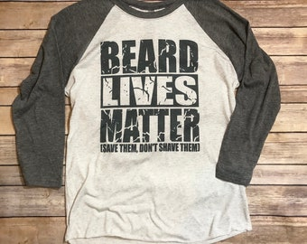 Beard Lives Matter, Beard Shirt, Funny Guy Shirt, Funny Husband Gift, Funny Boyfriend Gift, Gift for Husband, Beard Lover Shirt, Beard Tee