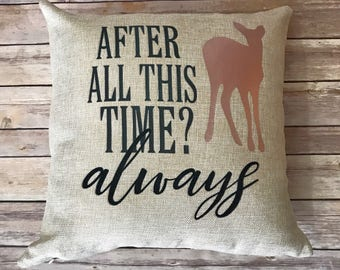 After All This Time Pillow, New Home Decor, Home Pillow, Faux Burlap Pillow, Always Pillow