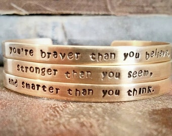 You're braver than you believe, stronger than you seem, and smarter than you think - Inspirational Quote Cuff Bracelet - Brass Cuff Bracelet
