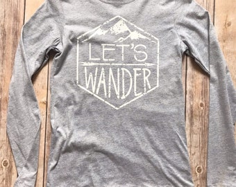 Lets Wander, Lets Wander Tshirt, Adventure Tshirt, Outdoor, Hikinng, Women's Tee, Graphic Tee, Trendy Shirt, Women's Apparel, Men's tshirt