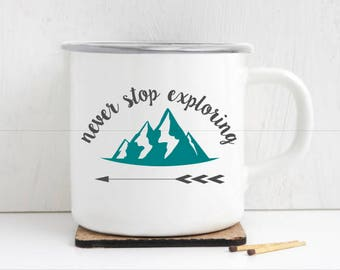 Never Stop Exploring, Camping Mug, Mountains Mug, Adventure Mug, Adventurer, Coffee Lover, Outdoor Lover Gift, Gift for her, Gift for him