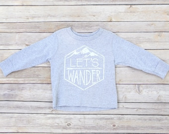 Lets Wander Sweater, Adventure Shirt, Outdoor kids clothes, Hiking Sweater, Kid Sweater, Trendy kid clothes, Little Wanderer