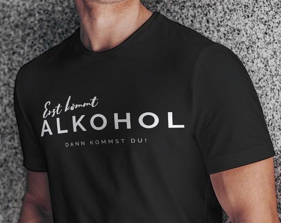 Sprüche T-Shirt, Herren T-Shirt, Damen Shirt, Freche Sprüche, Lustige Sprüche, Geschenk, Unisex, Alkohol Shirt