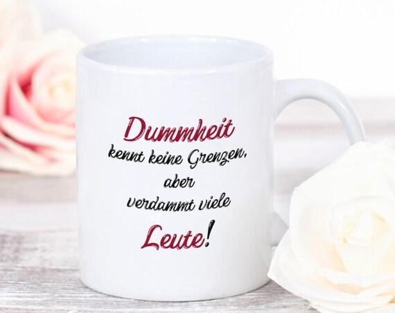 Lustige Spruch Tasse, Sprüchetasse, Dummheit kennt keine Grenzen, Kaffeetasse, Kaffeebecher, Geschenk, Geschenkidee, Teetasse