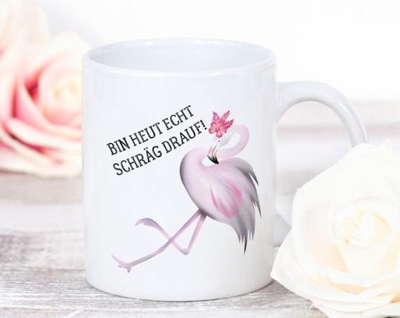 Lustige Spruch Tasse, Flamingo Tasse, Schräg drauf, Kaffeetasse, Kaffeebecher, Teetasse, Geschenk, Geschenkidee, Schlechter Tag