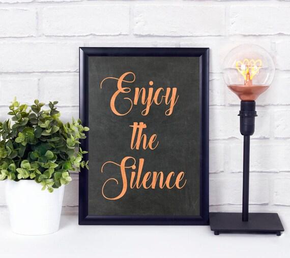 Enjoy the Silence Digitaldruck, druckbare Wandkunst, Wohn Dekor, digitale Wortkunst, Kunstdruck, Tafel und Kupfer, Genieße die Stille
