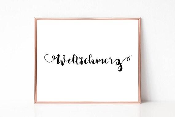 Weltschmerz Poster, Digitaldruck, Deutsches Wort Poster, druckbares Schild, Wandkunst, Wortkunst, Wohndekor, Sofort Download