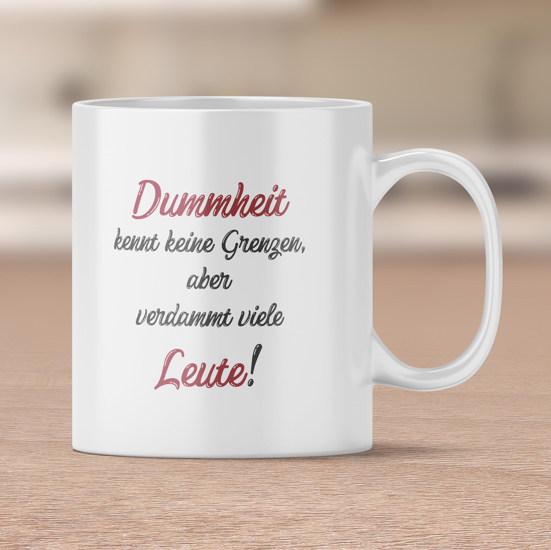 Lustige Spruch Tasse, Sprüchetasse, Dummheit kennt keine