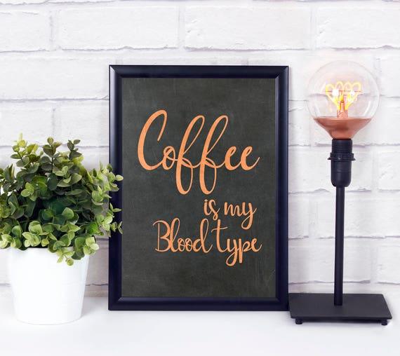 Kaffee ist meine Blutgruppe Kunstdruck, Kupfer und Tafel, Industrial Design, druckbare Wandkunst, Digitale Wortkunst, Moderne Deko, Poster