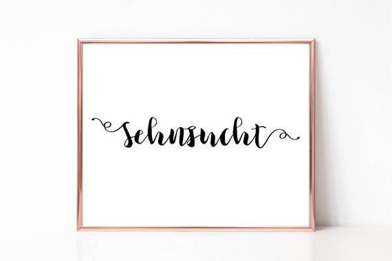 Sehnsucht Poster, Digitaldruck, Deutsches Wort Poster, druckbares Schild, Wandkunst, Wortkunst, Wohndekor, Sofort Download