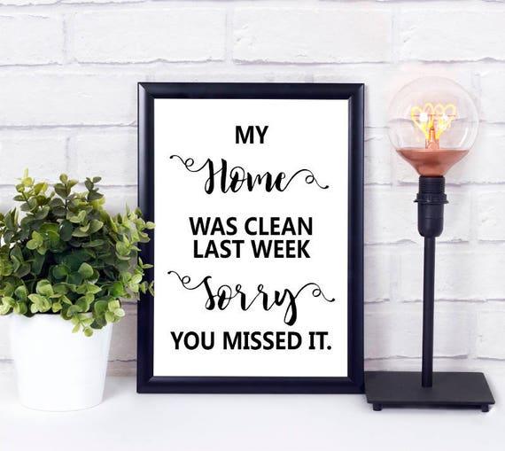 Mein Haus war sauber letzte Woche Print, Poster, Wandkunst, Wohndekor, Digitaldruck, Sofort Download, Geschenk Einweihung, Druckbares Poster
