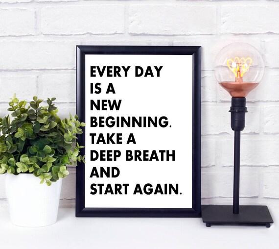Jeder Tag ist ein neuer Anfang, Digitaldruck, Worte Print, Motivation Poster, druckbare Sprüche, digitale Wandkunst, Wortkunst, Geschenk