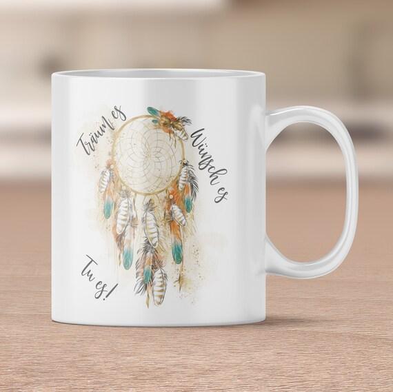Traumfänger Tasse, Kaffeebecher, Becher, Kaffeetasse, Spruch Tasse, Boho Becher, Motivation, Teetasse, Geschenk, Beste Freundin, Schwester