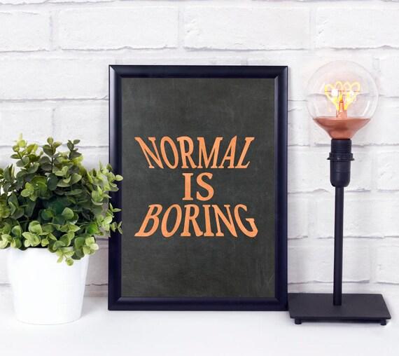 Normal ist langweilig - druckbare Wandkunst, Zitate Kunstdruck, Digitaldruck, Tafel Schild, Sprüche Poster, Industrial Design, Download