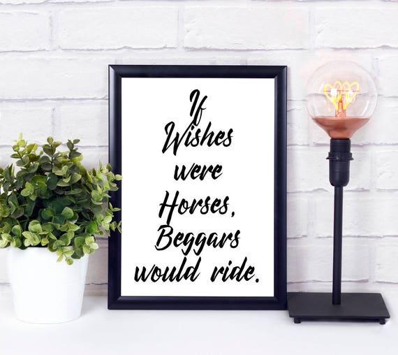 Wenn Wünsche Pferde wären Wandkunst, Sprüche Poster, druckbare Worte, Digitaldruck, Wortkunst, Wohn Dekor Print, Geschenk zum Einzug