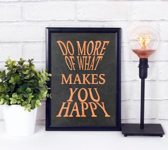 Tu mehr von dem was dich glücklich macht, Sprüche Poster, Digitaldruck, Tafel, Zitat Kunstdruck, Kupfer Worte Wandkunst, Industrial Dekor