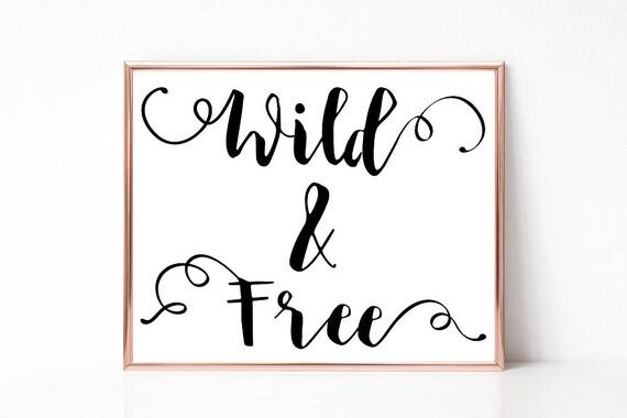 Wild und Frei Digitaldruck, Worte Print, druckbare Wandkunst, Wortkunst, Geschenk zum Einzug, Sprüche Poster, Sofort Download