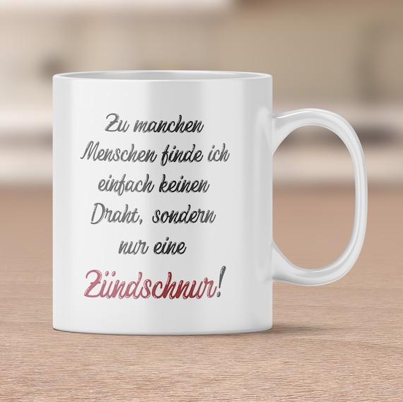 Zündschnur Tasse, Spruch Tasse, keinen Draht, Kaffeebecher, Kaffeetasse, Geschenk, Teetasse, Geschenkidee, Sprüchetasse