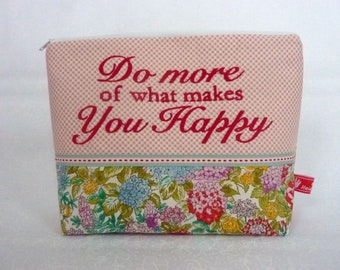 Cosmetic bag, Do more of what makes you happy, flowers, embroidered text