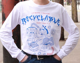 8dd40cfcbc185 Recyclable Artist Long Sleeve Shirt   Recycling Guide PSA