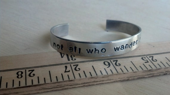 Not All Who Wander Are Lost Bracelet Cuff - Hand Stamped J. R. R. Tolkien