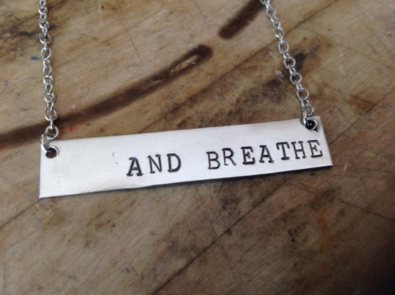 And Breathe Hand Stamped Necklace