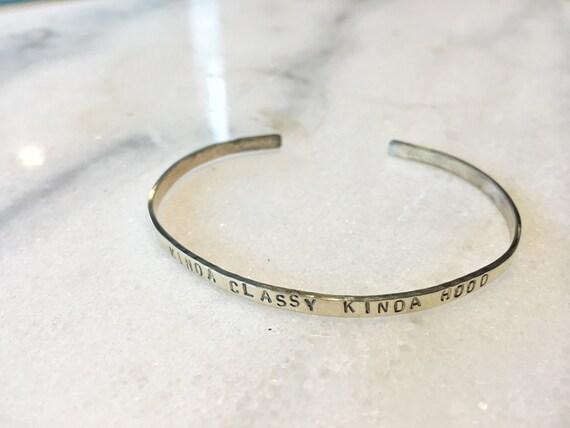 Kind Classy Kinda Hood Stamped Metal Cuff Bracelet