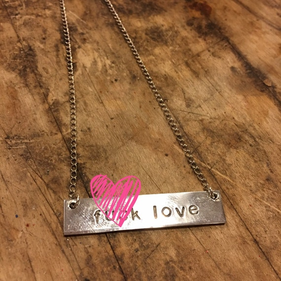 F*ck Love Hand Stamped Necklace - Mature
