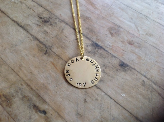 You Are My Sunshine Hand Stamped Brass Plate Necklace