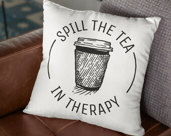 "Therapy Throw Pillow: ""Spill the Tea in Therapy"""