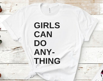 "Feminist Shirt: ""Girls Can Do Anything"" Free Shipping, Girl Power, GRL PWR, also kids, baby, plus size, the future is female, feminist gift"