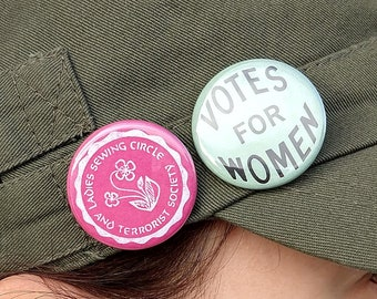 Ladies Sewing Circle and Terrorist Society Pin AND Votes for Women Pinback Button