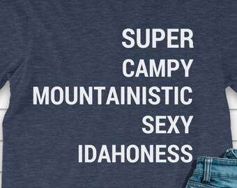 "Idaho Shirt SALE, longsleeve: ""Super Campy Mountainistic Sexy Idahoness"""