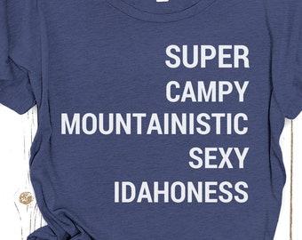 "Idaho shirt SALE: ""Super Campy Mountainistic Sexy Idahoness"" 50% off"